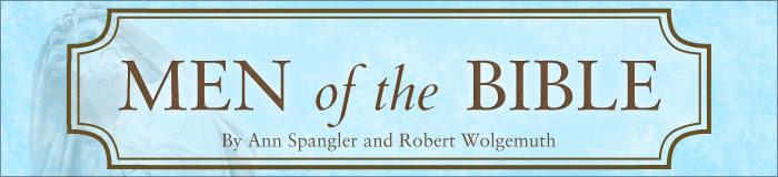 Men of The Bible by Ann Spangler and Robert Wolgemuth